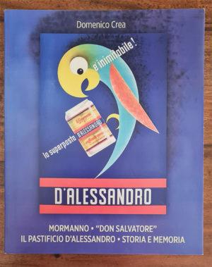 Mormanno – Il pastificio D'Alessandro storia e memoria