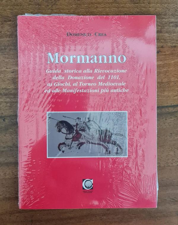 Mormanno – Guida storica alla Rievocazione della Donazione del 1101, ai Giochi, al Torneo Medioevale ed alle manifestazioni più antiche