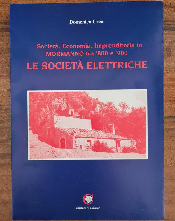 LE SOCIETA' ELETTRICHE - Società, Economia, Imprenditoria in MORMANNO tra '800 e '900 copertina