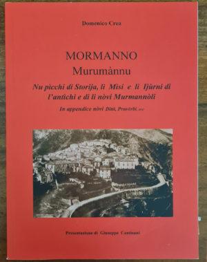 Mormanno – Murumànnu Nu pìcchi di Storija, li Mìsi e li Ijùrni di l'antiìchi e di li nòvi Murmannòli
